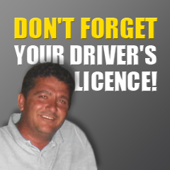 Don't forget your driver's licence!